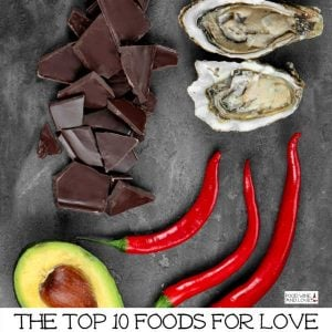 The Top 10 Foods For Love