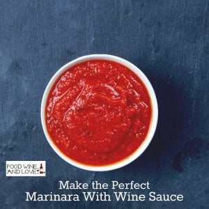 How To Make The Perfect Marinara Sauce With Wine