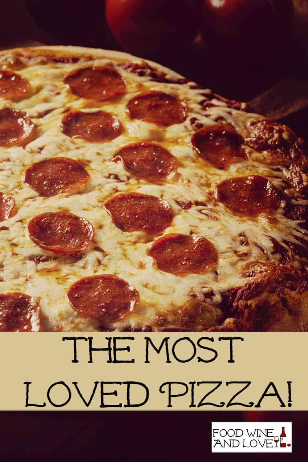 The Most Loved Pizza