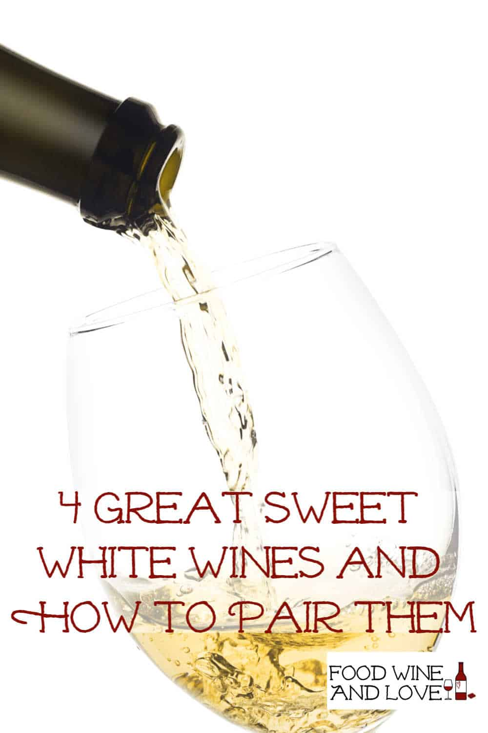 4 Great Sweet White Wines and How to Pair Them