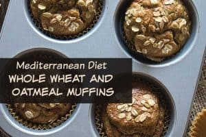 Mediterranean Diet Whole Wheat and Oatmeal Muffins