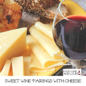 Sweet Wine Pairings With Cheese