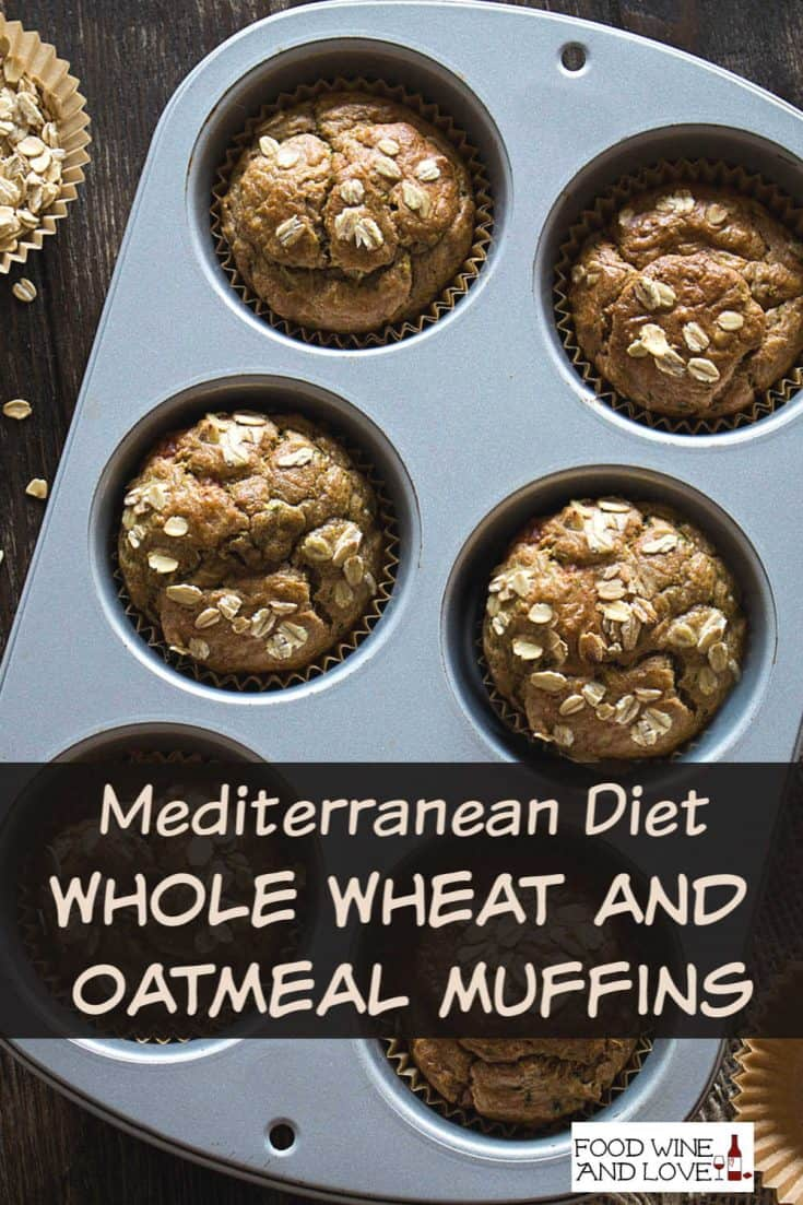 Mediterranean Diet Whole Wheat  and Oatmeal Muffins #diet #healthy #wholewheat #sugarfree #oatmeal #healthy #muffins #breakfast #recipe