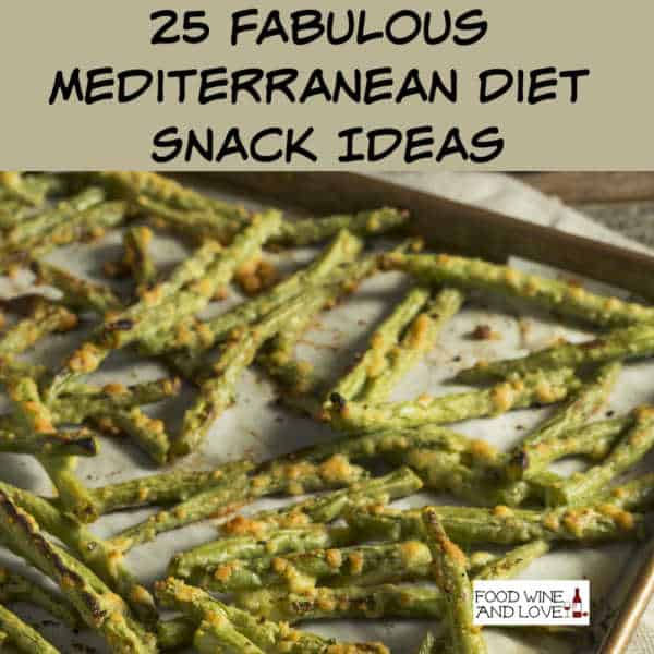25 Fabulous Mediterranean Diet Snack Ideas