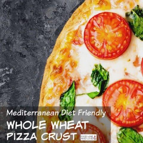 Mediterranean Diet Whole Wheat Pizza Crust
