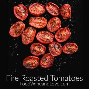 How to Make Fire Roasted Tomatoes