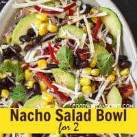 Easy Nacho Salad Bowl for Two