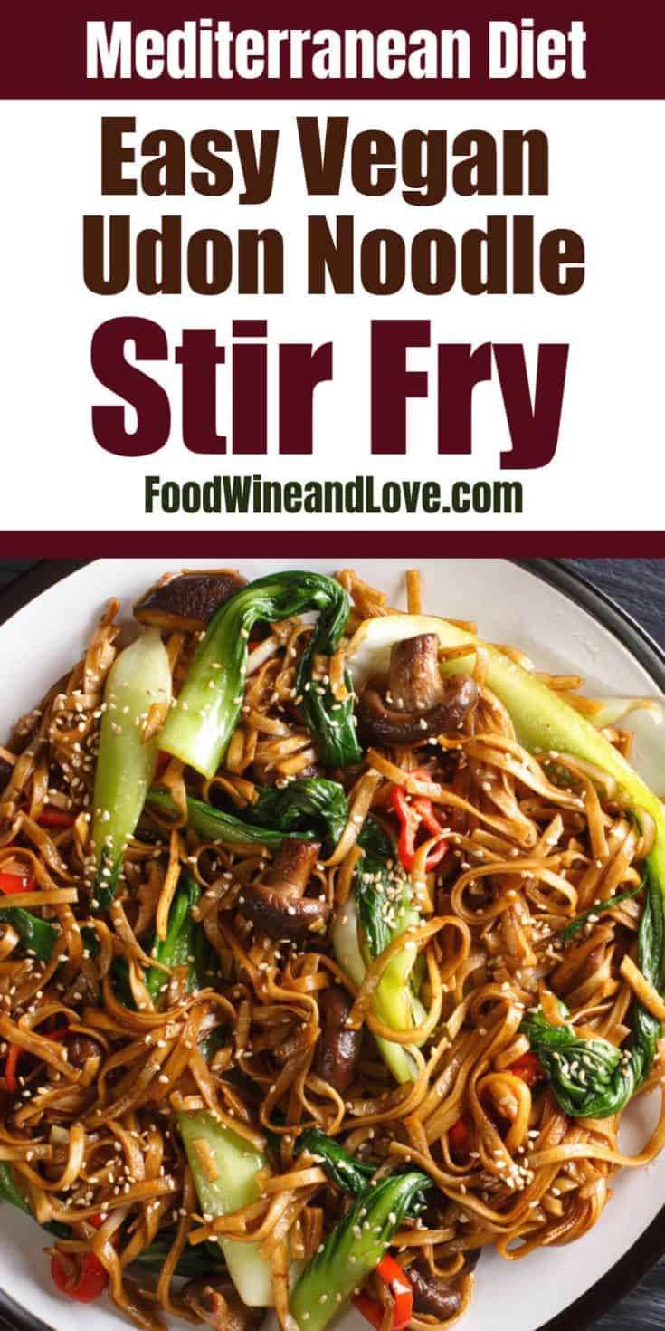 Vegan Udon Noodle Stir Fry, this easy and delicious recipe is vegan and friendly to the Mediterranean diet. Better that takeout, make your own healthy stir fry!