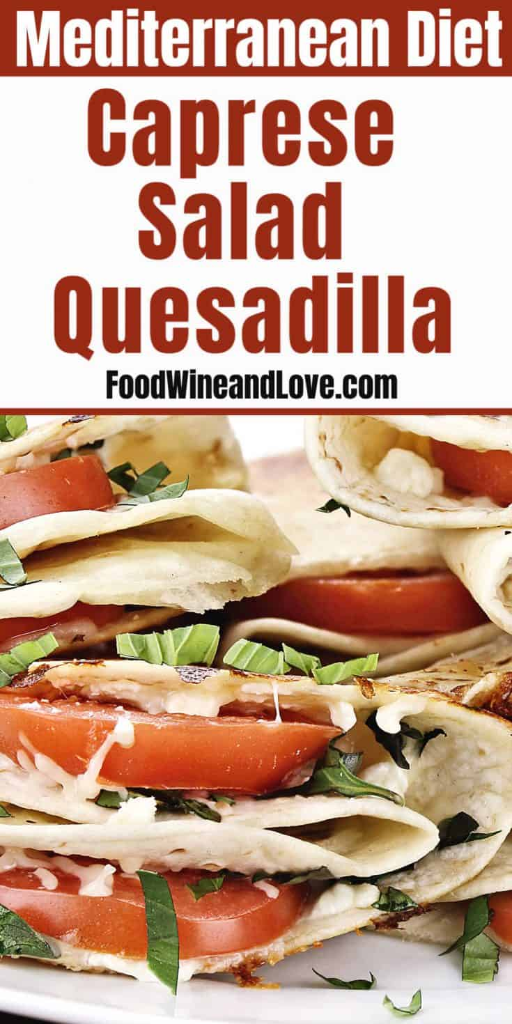 Easy and Delicious Caprese Salad Quesadillas the perfect healthy Mediterranean Diet lunch side or snack time recipe!