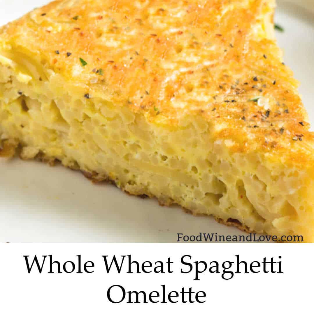 Whole Wheat Spaghetti Omelet