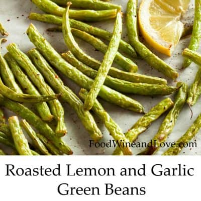 Oven Roasted Garlic and Lemon Green Beans
